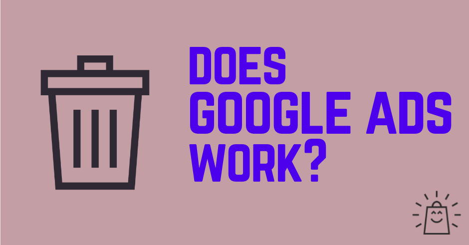 Does Google Ads work?