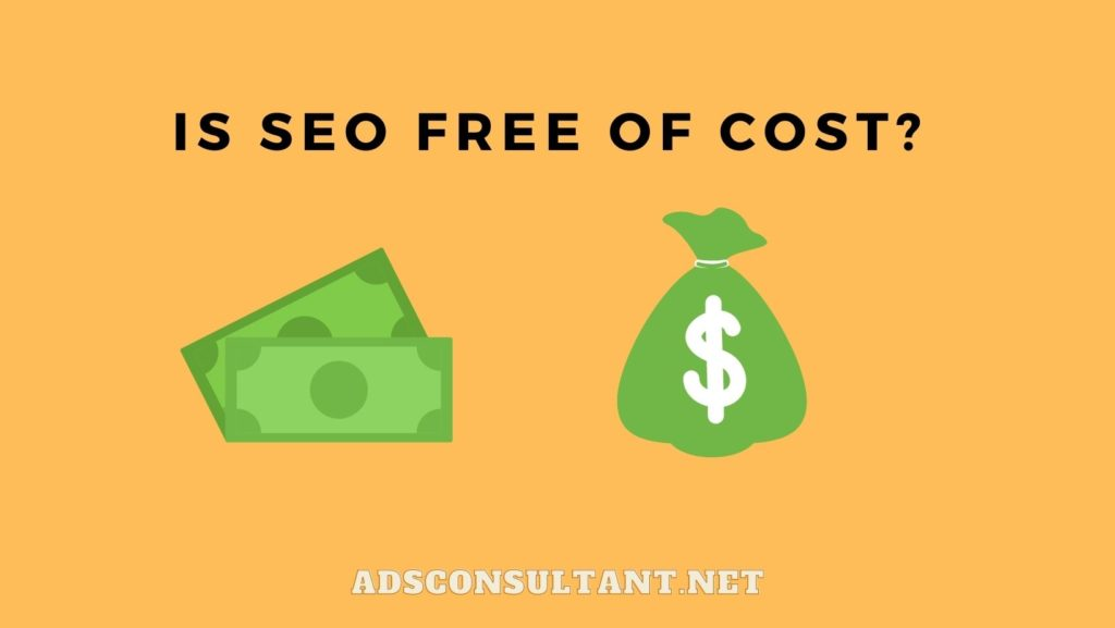 Is SEO free of Cost?