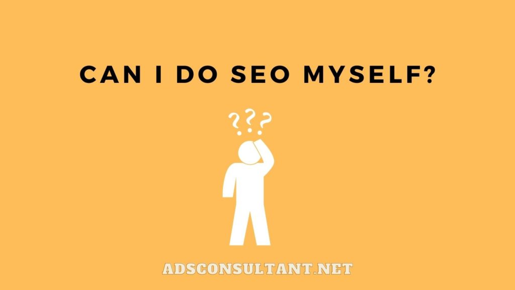 Can I do SEO myself?
