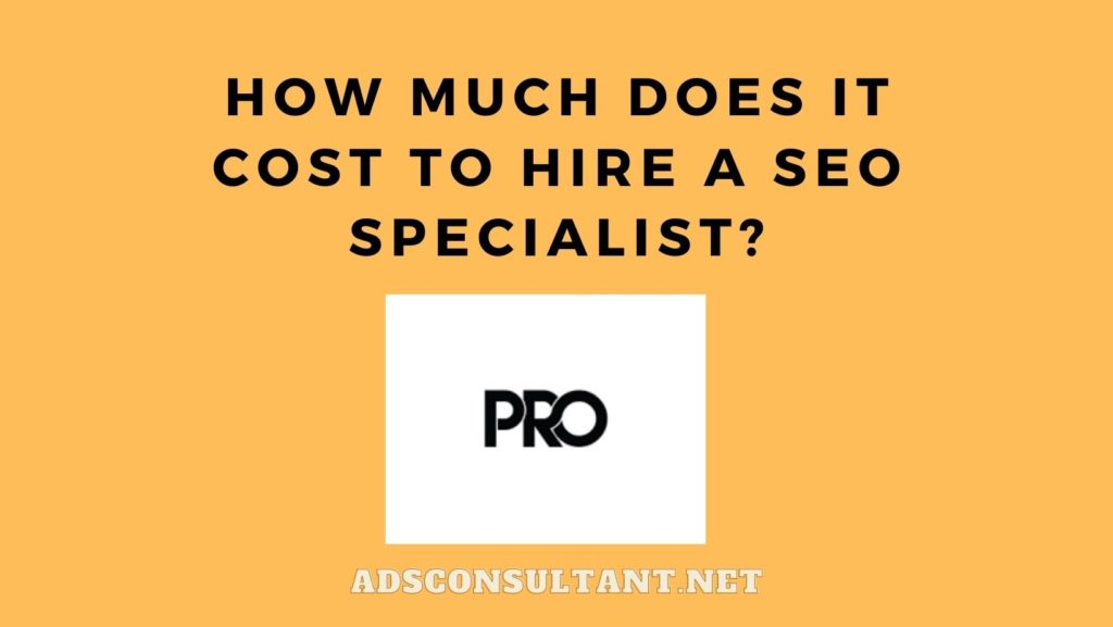How much does it cost to hire a SEO specialist?
